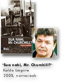 Sua nahi, Mr. Churchill?- Koldo Izagirre