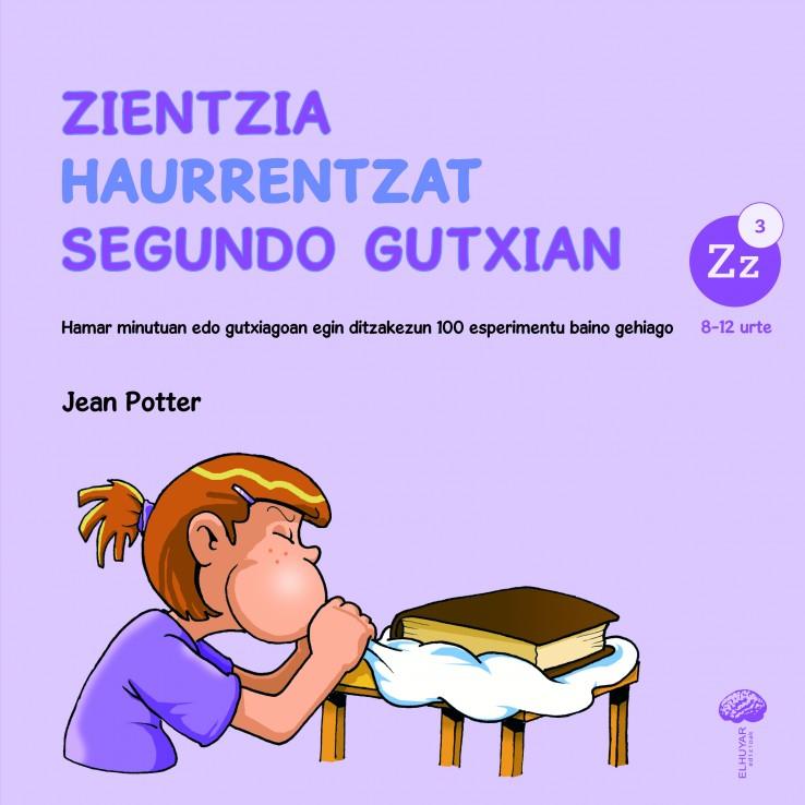 Zientzia haurrentzat segundo gutxian  zientzia-esperimentuen liburua  argitaratu du Elhuyarrek