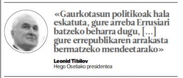 BERRIA - Berria-ko albiste labur batek atentzioa eman dit: Leonid Tibilov Hego Osetiako presidentearen hitzak hartuz