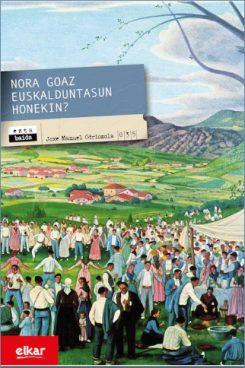 JM Odriozolaren «Nora goaz Euskalduntasun honekin?» liburuaz