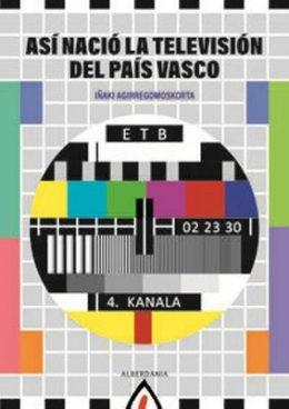 Euskal Telebistaren sorrera, dataz eta datuz