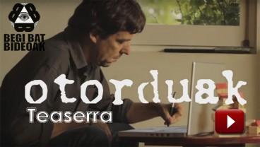 Eñaut Apaolaza > Otorduak 4 (teaserra)